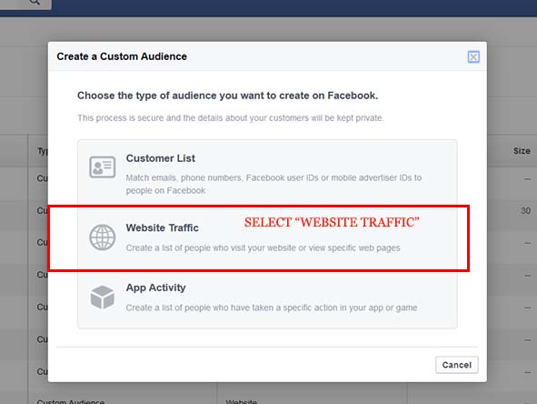 Unless you have a list of customers, select website traffic to build a retargeting audience