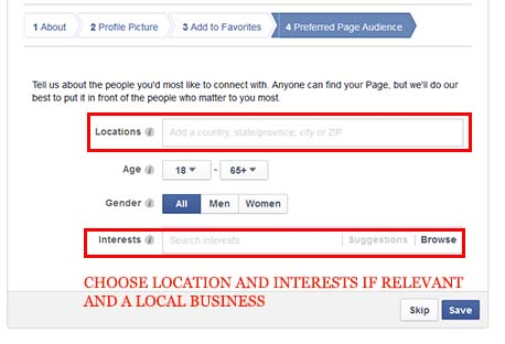 If relevant to your business, be sure to pick the interests amd location of your customers for your facebook biz page